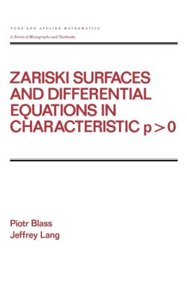 Zariski Surfaces and Differential Equations in Characteristic P < O: 1st Edition (Hardback) book cover
