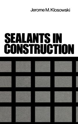 Sealants in Construction: 1st Edition (Hardback) book cover
