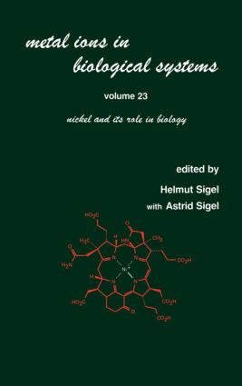 Metal Ions in Biological Systems: Volume 23: Nickel and its Role in Biology book cover