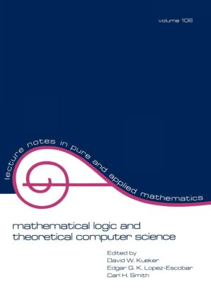Mathematical Logic and Theoretical Computer Science: 1st Edition (Paperback) book cover
