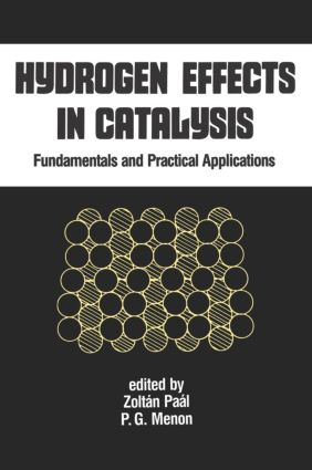 Hydrogen Effects in Catalysis: Fundamentals and Practical Applications, 1st Edition (Hardback) book cover