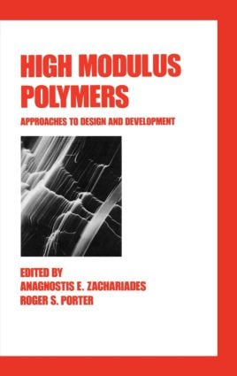 High Modulus Polymers: Approaches to Design and Development, 1st Edition (Hardback) book cover