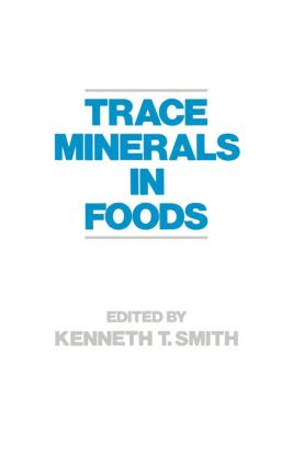 Trace Minerals in Foods: 1st Edition (Hardback) book cover