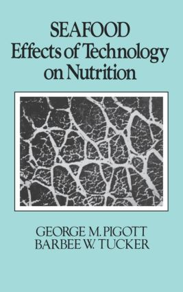 Seafood: Effects of Technology on Nutrition, 1st Edition (Hardback) book cover