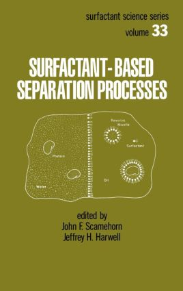 Surfactant - Based Separation Processes: 1st Edition (Hardback) book cover
