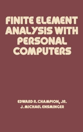 Finite Element Analysis with Personal Computers: 1st Edition (Hardback) book cover