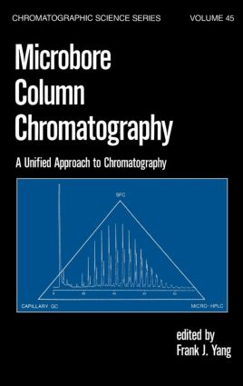 Microbore Column Chromatography: A Unified Approach to Chromatography book cover