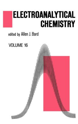 Electroanalytical Chemistry: A Series of Advances: Volume 16, 1st Edition (Hardback) book cover