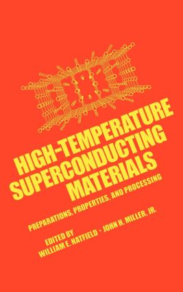 High-Temperature Superconducting Materials: Preparations, Properties, and Processing, 1st Edition (Hardback) book cover