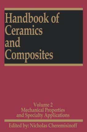 Handbook of Ceramics and Composites: Mechanical Properties and Specialty Applications, 1st Edition (Hardback) book cover