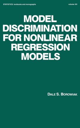Model Discrimination for Nonlinear Regression Models: 1st Edition (Hardback) book cover