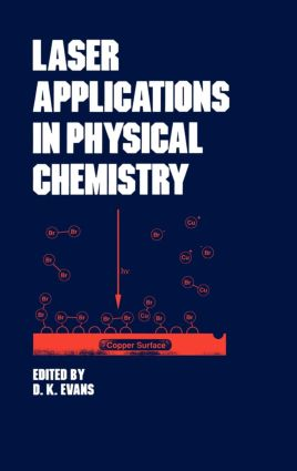 Laser Applications in Physical Chemistry: 1st Edition (Hardback) book cover