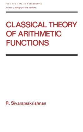 Classical Theory of Arithmetic Functions: 1st Edition (Hardback) book cover