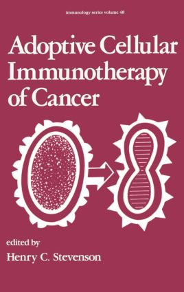 Adoptive Cellular Immunotherapy of Cancer: 1st Edition (Hardback) book cover