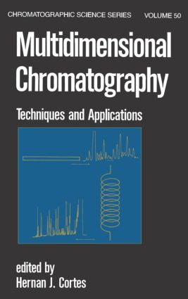 Multidimensional Chromatography: Techniques and Applications book cover