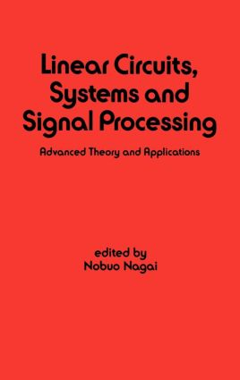 Linear Circuits: Systems and Signal Processing: Advanced Theory and Applications, 1st Edition (Hardback) book cover