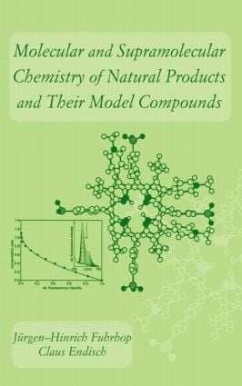 Molecular and Supramolecular Chemistry of Natural Products and Their Model Compounds: 1st Edition (Hardback) book cover