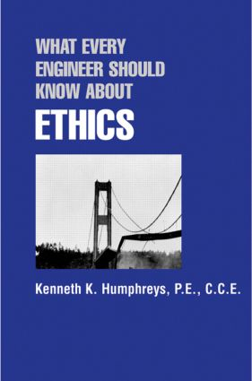 What Every Engineer Should Know about Ethics: 1st Edition (Hardback) book cover