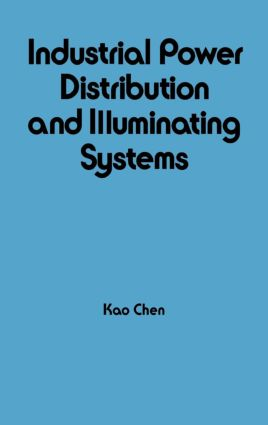 Industrial Power Distribution and Illuminating Systems: 1st Edition (Hardback) book cover
