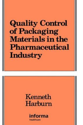 Quality Control of Packaging Materials in the Pharmaceutical Industry: 1st Edition (Hardback) book cover