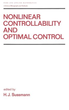 Nonlinear Controllability and Optimal Control: 1st Edition (Hardback) book cover