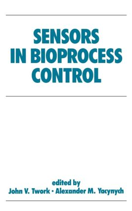 Sensors in Bioprocess Control: 1st Edition (Hardback) book cover