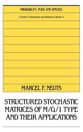 Structured Stochastic Matrices of M/G/1 Type and Their Applications: 1st Edition (Hardback) book cover
