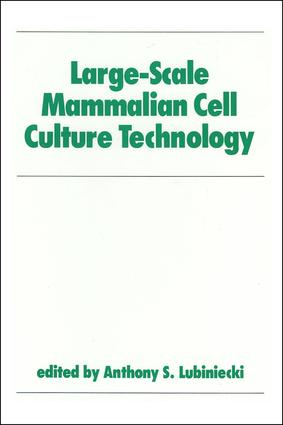 Large-Scale Mammalian Cell Culture Technology: 1st Edition (Hardback) book cover