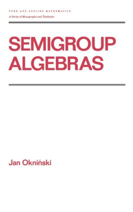 Semigroup Algebras: 1st Edition (Hardback) book cover