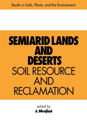 Semiarid Lands and Deserts: Soil Resource and Reclamation, 1st Edition (Hardback) book cover