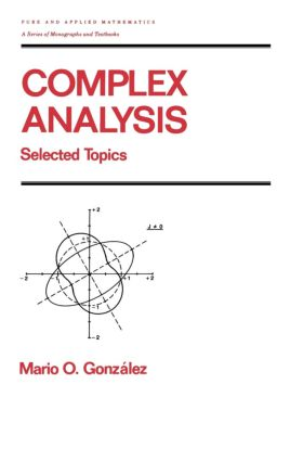 Complex Analysis: Selected Topics, 1st Edition (Hardback) book cover