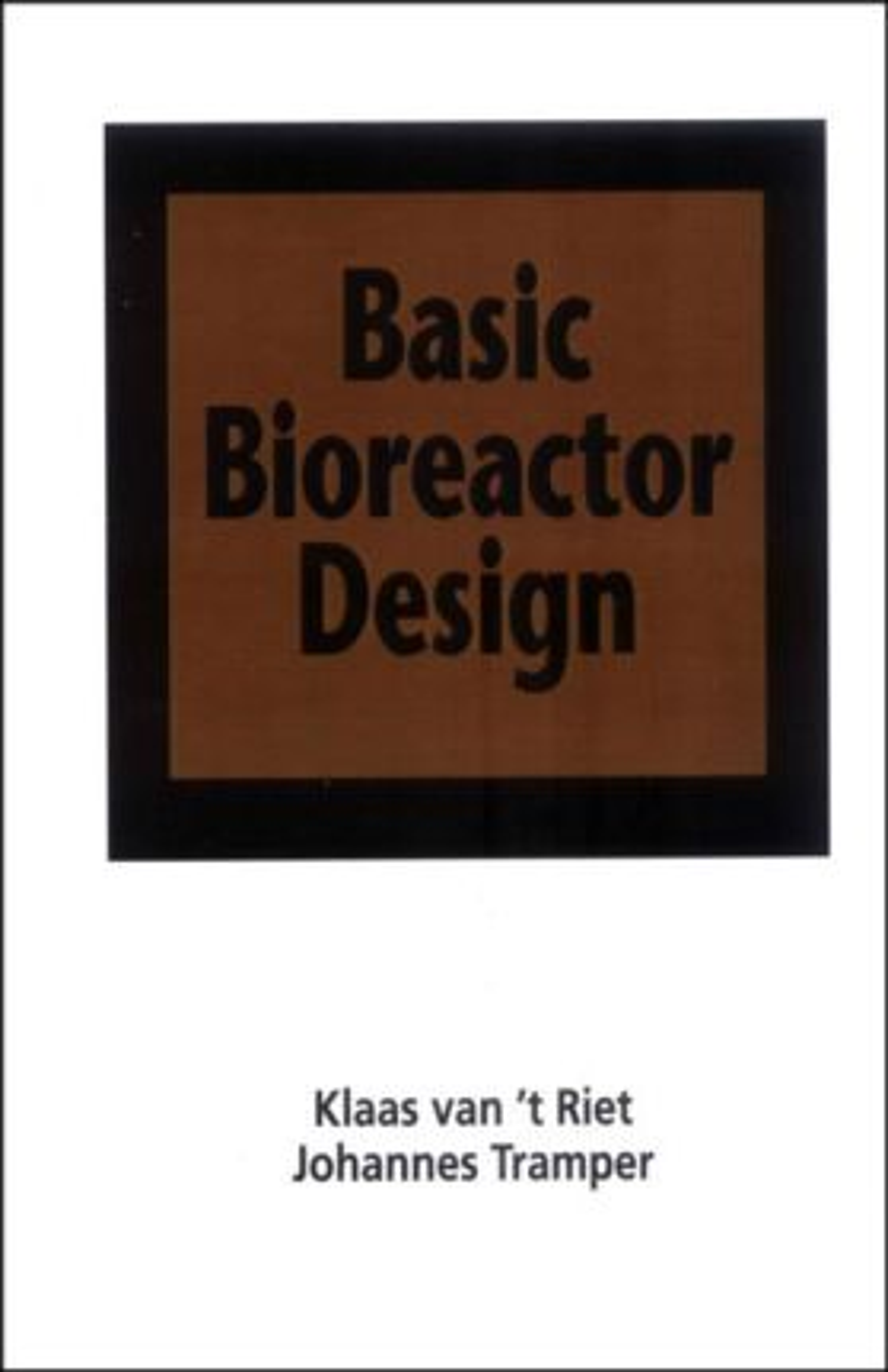 Basic Bioreactor Design: 1st Edition (Hardback) book cover