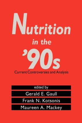 Nutrition in the '90s: Current Controversies and Analysis, 1st Edition (Hardback) book cover