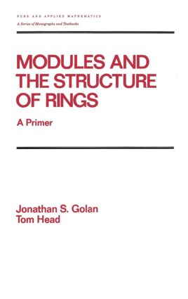 Modules and the Structure of Rings: A Primer, 1st Edition (Hardback) book cover