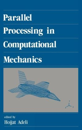 Parallel Processing in Computational Mechanics: 1st Edition (Hardback) book cover