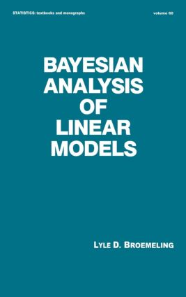 Bayesian Analysis of Linear Models: 1st Edition (Hardback) book cover