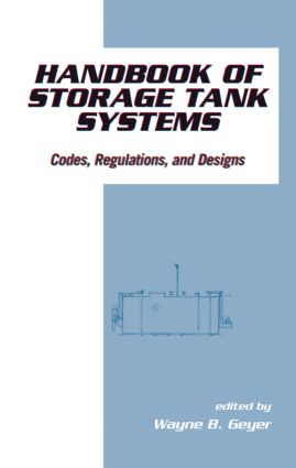Handbook of Storage Tank Systems: Codes: Regulations, and Designs, 1st Edition (Hardback) book cover