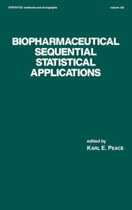 Biopharmaceutical Sequential Statistical Applications: 1st Edition (Hardback) book cover