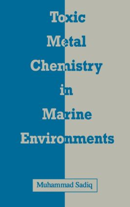 Toxic Metal Chemistry in Marine Environments book cover