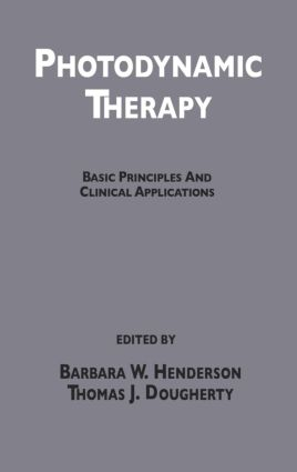 Photodynamic Therapy: Basic Principles and Clinical Applications, 1st Edition (Hardback) book cover