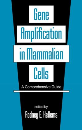 Gene Amplification in Mammalian Cells: A Comprehensive Guide, 1st Edition (Hardback) book cover