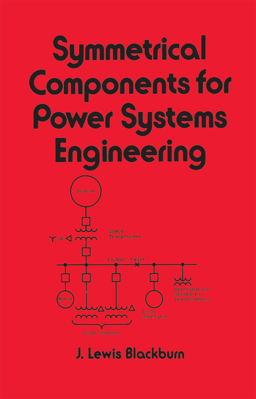 Symmetrical Components for Power Systems Engineering: 1st Edition (Hardback) book cover