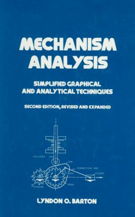 Mechanism Analysis: Simplified and Graphical Techniques, Second Edition,, 2nd Edition (Hardback) book cover