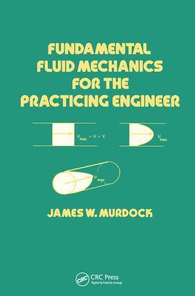 Fundamental Fluid Mechanics for the Practicing Engineer: 1st Edition (Hardback) book cover