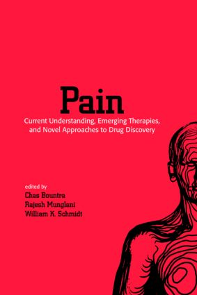 Pain: Current Understanding, Emerging Therapies, and Novel Approaches to Drug Discovery, 1st Edition (Hardback) book cover