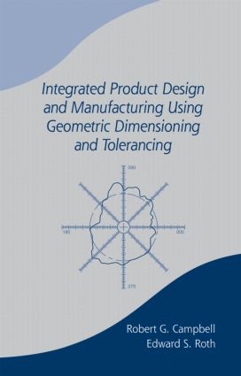 Integrated Product Design and Manufacturing Using Geometric Dimensioning and Tolerancing book cover