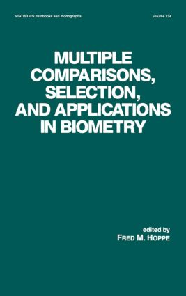 Multiple Comparisons, Selection and Applications in Biometry: 1st Edition (Hardback) book cover