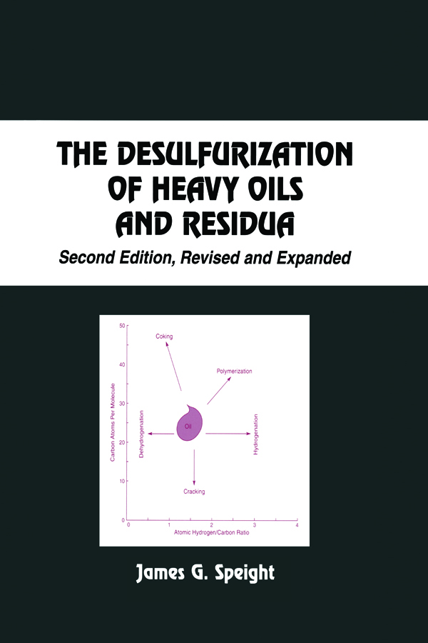 The Desulfurization of Heavy Oils and Residua: 2nd Edition (Hardback) book cover