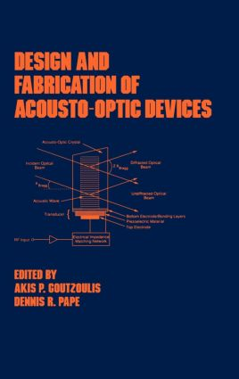 Design and Fabrication of Acousto-Optic Devices: 1st Edition (Hardback) book cover