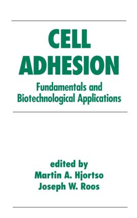 Cell Adhesion in Bioprocessing and Biotechnology: 1st Edition (Hardback) book cover